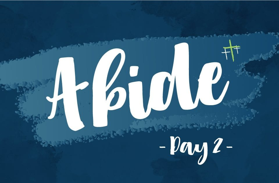 Day 2 - Abide